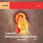 Thiruvaiyaru Kshetra Krithis of Thyagaraja songs