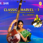 Classic Marvel - 3 (Hit Of Muthuswami Dikshitar) songs