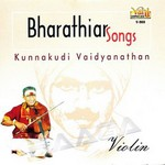 Bharathiar Songs - Kunnakudi Vaidyanathan (Violin)