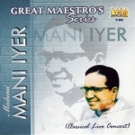 Great Maestros Series (Madurai Mani Iyer - Vol 1)