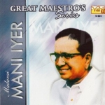 Great Maestros Series (Madurai Mani Iyer ) songs