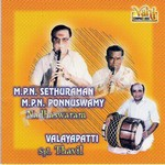 Nadhaswaram - MPN. Sethuraman - MPN. Ponnuswamy (Vol 1) songs