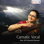 Carnatic Vocal - MV. Kamala Ramani songs