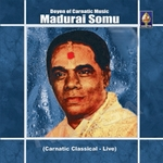 Doyen Of Carnatic Music - Madurai Somu songs