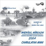 Madrasil Margazhi 2004 - Vol 1 songs