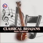 Classical Bhajans songs