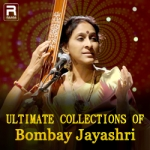 Ultimate Collections Of Bombay Jayashri songs