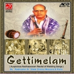 Getti Melam - Auspicious Nadhaswaram Recital Of Wedding Songs songs
