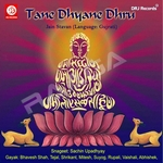 Tane Dhyane Dhru songs
