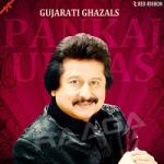 Gujarati Ghazals By Pankaj Udhas songs