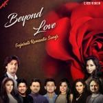 Beyond Love - Gujarati Romantic Songs songs