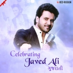 Celebrating Javed Ali songs
