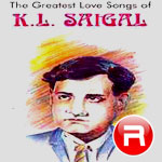 The Greatest Love Songs Of KL. Saigal songs