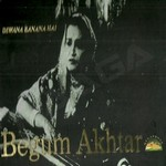 Dewana Banana Hai - Begum Akhtar - 4 Pack - Vol 1 songs