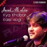 Kya Khabar Kaisi Hogi - Javed Ali Live songs