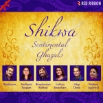 Shikwa - Sentimental Ghazals songs