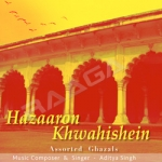 Hazaron Khwahishein - Assorted Ghazals songs