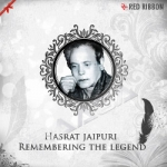 Hasrat Jaipuri - Remembering The Legend songs
