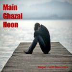Main Ghazal Hoon songs