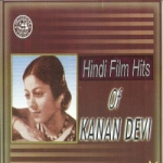 Hindi Film Hits Of Kanan Devi songs