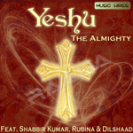Yeshu - The Almighty songs