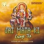 Jai Mata Ki Gaye Ja songs