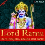Lord Rama - Ram Bhajans, Dhuns and Aartis songs