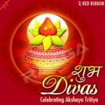 Shubh Divas - Celebrating Akshaya Tritiya songs