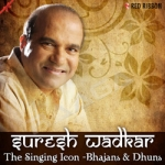 Suresh Wadkar - The Singing Icon - Bhajans & Dhuns songs