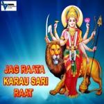 Jag Raata Karau Sari Raat songs