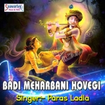 Badi Meharbani Hovegi songs