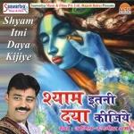 Shyam Itni Daya Kijiye songs