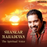 Shankar Mahadevan - The Spiritual Voice songs
