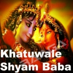 Khatuwale Shyam Baba songs