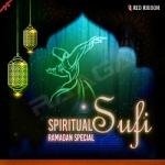 Spiritual Sufi - Ramadan Special
