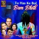 Tu Has Ke Bol Bam Bhole songs