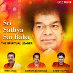 Sri Sathya Sai Baba - The Spiritual Leader songs