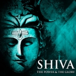 Shiva - The Power & The Glory
