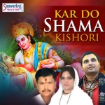 Kar Do Shama Kishori songs