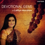 Devotional Gems By Lalitya Munshaw songs