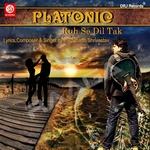 Platonic Ruh Se Dil Tak songs