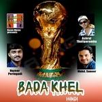 Bada Khel Hindi songs