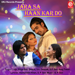 Jara Sa Han Kardo songs