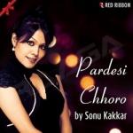 Pardesi Chhoro songs