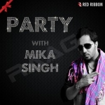 Party With Mika Singh songs