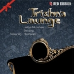Trishna Lounge songs