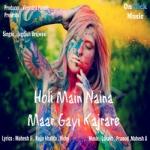 Holi Main Naina Maar Gayi Kajrare songs
