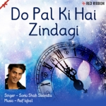 Do Pal Ki Hai Zindagi songs