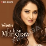 The Versatile Lalitya Munshaw songs