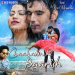 Chaahaton Ki Baarish songs